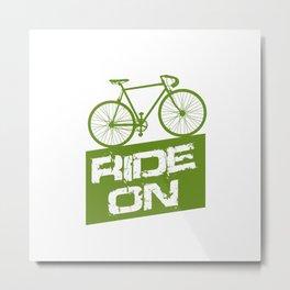 Ride On Metal Print
