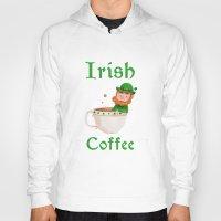 irish Hoodies featuring Irish Coffee by Supergna