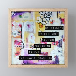 By failing to prepare, you are preparing to fail Framed Mini Art Print