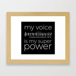 My voice is my super power (mezzo soprano, black version) Framed Art Print