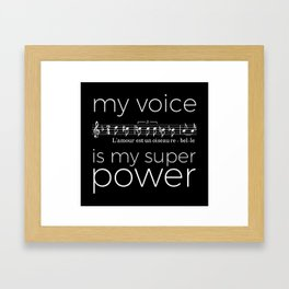 My voice is my super power (mezzo soprano, black version) Framed Art Print