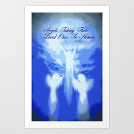 ANGELS TAKING THEIR LOVED ONES TO HEAVEN Art Print