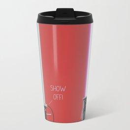 Show Off Metal Travel Mug