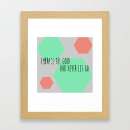 Embrace the Good Framed Art Print