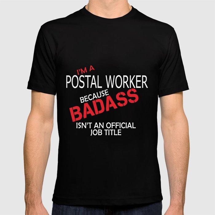 Im A Postal Worker Badass Job Funny Post Office Carrier Tee Badass
