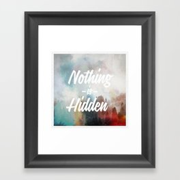 Nothing is Hidden Framed Art Print