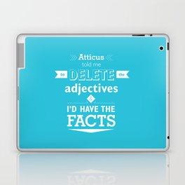 Atticus told me Laptop & iPad Skin