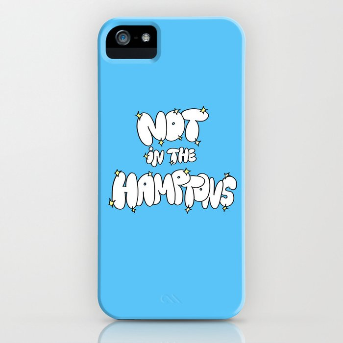Not in the Hamptons iPhone Case