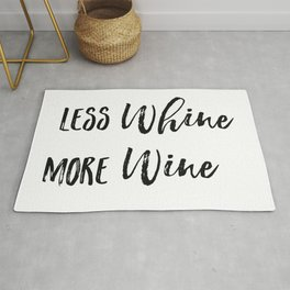 Less whine more wine Rug