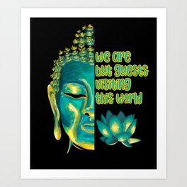 We Are But Guests Visiting This World Buddhist Sutra Art Print