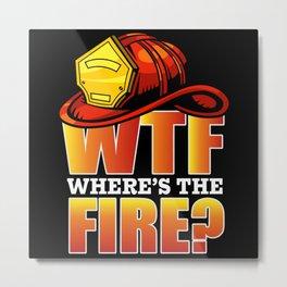 WTF Where's The Fire Helmet Metal Print
