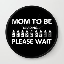 Mom To Be Funny Pregnancy Gift Wall Clock