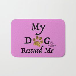 My Dog Rescued Me - Dusty Pink Bath Mat
