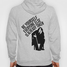 Be yourself everyone else is already taken. Hoody
