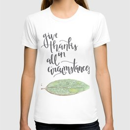 give thanks in all circumstances // watercolor bible verse leaf T-shirt