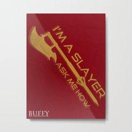 Buffy the Vampire Slayer – I'm a Slayer Metal Print