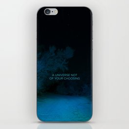 A Universe Not of Your Choosing iPhone Skin