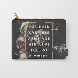 Arms Full Of Flowers Carry-All Pouch