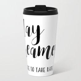Day Dreamer (I Like To Take Naps) Travel Mug