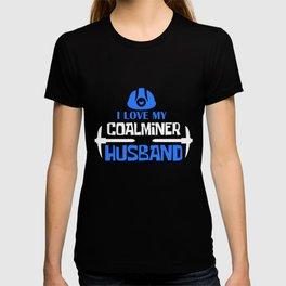 I Love My Coal Miner Husband, Coal Miner Wife T-shirt