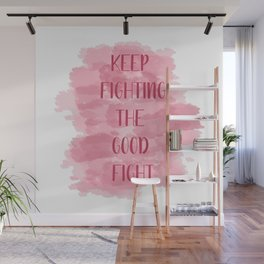 Keep Fighting The Good Fight - Pink Wall Mural