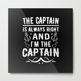 Funny Boat Pontoon Captain Always Right Metal Print