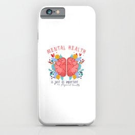 Mental And Physical Health iPhone Case