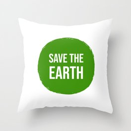 SAVE THE EARTH Throw Pillow