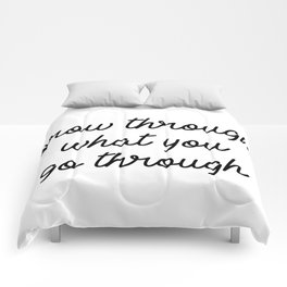 grow through what you go through Comforters