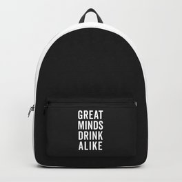 Great Minds Drink Alike Funny Quote Backpack