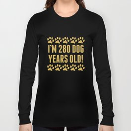 280 Dog Years Old Funny 40th Birthday Long Sleeve T-shirt
