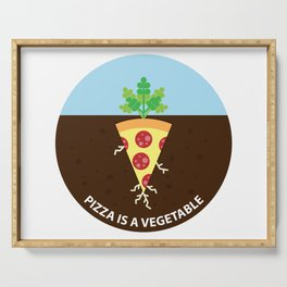 Pizza is a Vegetable Serving Tray