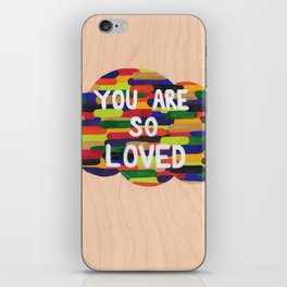 YOU ARE SO LOVED! iPhone Skin