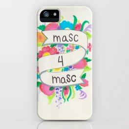 Masc 4 Masc iPhone Case