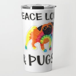 Peace Love & Pugs Cute Funny Tie Dye Pug Lover Gift Shirt Travel Mug