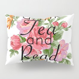 Drink Tea and Read Books Pillow Sham