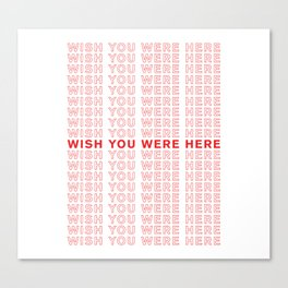 Wish You Were Here take-out inspired print Canvas Print