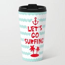 Lets go surfing Travel Mug