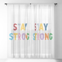 Stay Strong Sheer Curtain