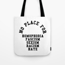 No Place For Homophobia Quote Tote Bag