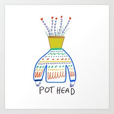 Pot head. Art Print