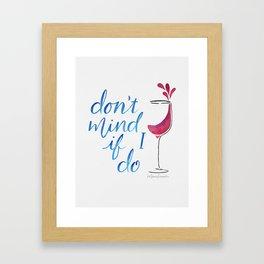 Don't Mind if I Do Framed Art Print
