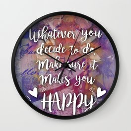 Make Sure It Makes You Happy Wall Clock