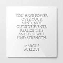You have power over your mind Metal Print
