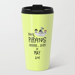 Real Pirates are born in MAY T-Shirt Dxdsj Travel Mug