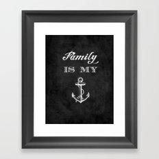 Family is my anchor. Framed Art Print