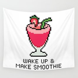 Wake Up & Make Smoothie Wall Tapestry