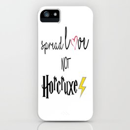 Spread love not horcruxes quote by Abeer  iPhone Case