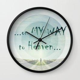 on my way to heaven Wall Clock