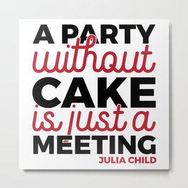 Julia Child Quote Typography Metal Print